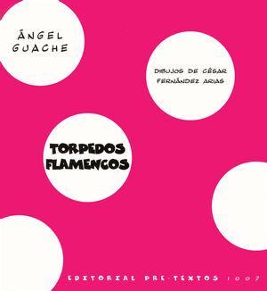 TORPEDOS FLAMENCOS