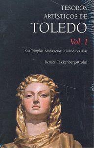 TESOROS ARTSTICOS DE TOLEDO SUS TEMPLOS, MONASTERIOS, PALACIOS Y CASAS