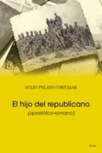 EL HIJO DEL REPUBLICANO APOSTÓLICO-ROMANO