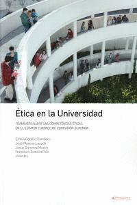 ETICA EN LA UNIVERSIDAD TRANSVERSALIZAR LAS COMPETENCIAS ÉTICAS EN EL ESPACIO EUROPEO DE EDUCACIÓN S