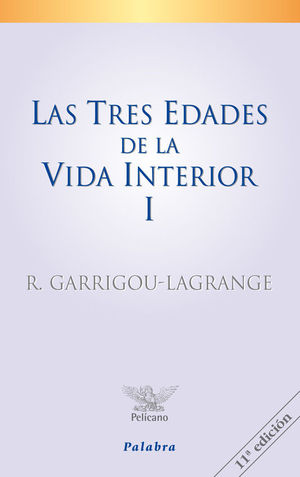 LAS TRES EDADES DE LA VIDA INTERIOR (TOMO I)