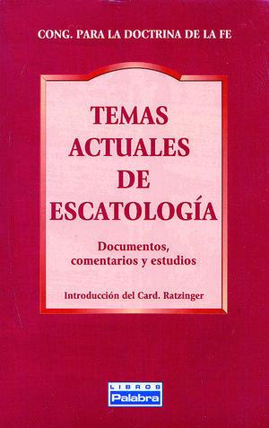TEMAS ACTUALES DE ESCATOLOGÍA