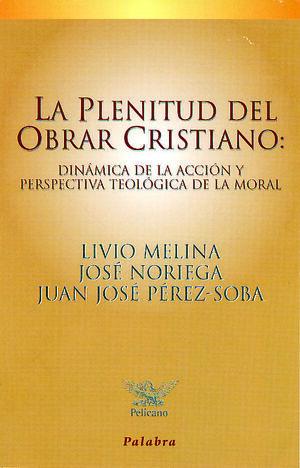 LA PLENITUD DEL OBRAR CRISTIANO