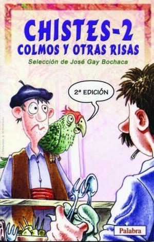 CHISTES, COLMOS Y OTRAS RISAS 2