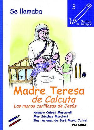 SE LLAMABA MADRE TERESA DE CALCUTA