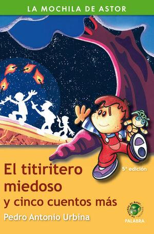 EL TITIRITERO MIEDOSO Y CINCO CUENTOS MÁS