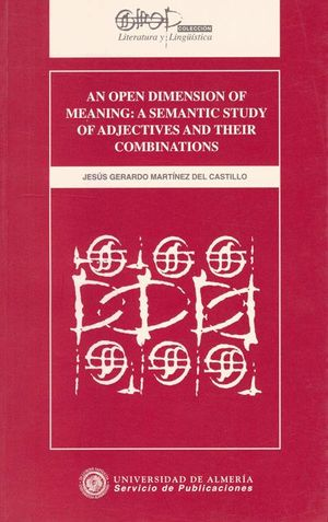 AN OPEN DIMENSION OF MEANING: A SEMANTIC STUDY OF ADJECTIVES AND THEIR COMBINATIONS