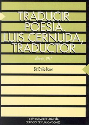 TRADUCIR POESÍA. LUIS CERNUDA, TRADUCTOR