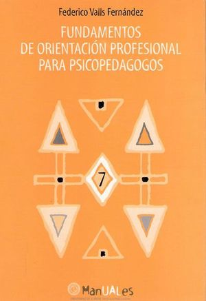 FUNDAMENTOS DE ORIENTACIÓN PROFESIONAL PARA PSICOPEDAGOGOS