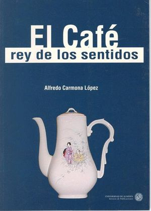 EL CAFÉ, REY DE LOS SENTIDOS