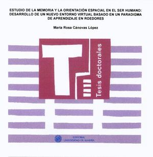 ESTUDIO DE LA MEMORIA Y LA ORIENTACIÓN ESPACIAL EN EL SER HUMANO