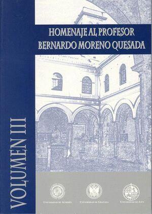HOMENAJE AL PROFESOR BERNARDO MORENO QUESADA, VOL. 1,2,3
