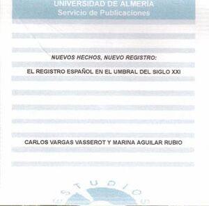 NUEVOS HECHOS, NUEVO REGISTRO: EL REGISTRO ESPAÑOL EN EL UMBRAL DEL SIGLO XXI