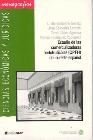 ESTUDIO DE LAS COMERCIALIZADORAS HORTOFRUTÍCOLAS (OPFH) DEL SURESTE ESPAÑOL