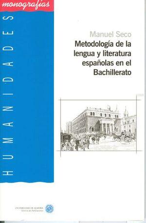 METODOLOGÍA DE LA LENGUA Y LITERATURA ESPAÑOLAS EN EL BACHILLERATO