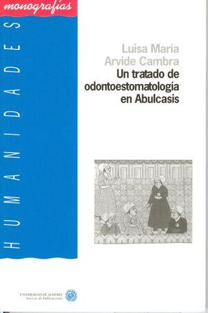 UN TRATADO DE ODONTOESTOMATOLOGÍA EN ABULCASIS
