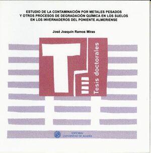 ESTUDIO DE LA CONTAMINACIÓN POR METALES PESADOS Y OTROS PROCESOS DE DEGRADACIÓN QUÍMICA EN LOS SUELO
