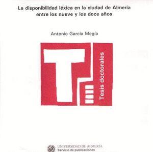 LA DISPONIBILIDAD LÉXICA EN LA CIUDAD DE ALMERÍA ENTRE LOS NUEVE Y LOS DOCE AÑOS