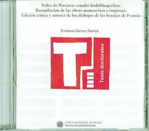 PEDRO DE NAVARRA: ESTUDIO BIOBIBLIOGRÁFICO. RECOPILACIÓN DE LAS OBRAS MANUSCRITAS E IMPRESAS