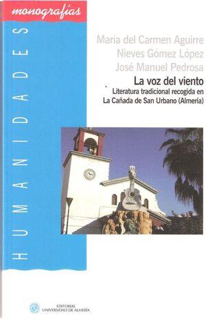 LA VOZ DEL VIENTO: LITERATURA TRADICIONAL RECOGIDA EN LA CAÑADA DE SAN URBANO (ALMERÍA)