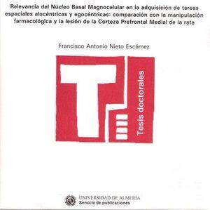 RELEVANCIA DEL NÚCLEO BASAL MAGNOCELULAR EN LA ADQUISICIÓN DE TAREAS ESPACIALES ALOCÉNTRICAS Y EGOCÉ