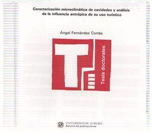 CARACTERIZACIÓN MICROCLIMÁTICA DE CAVIDADES Y ANÁLISIS DE LA INFLUENCIA ANTRÓPICA DE SU USO TURÍSTIC