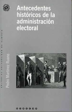 ANTECEDENTES HISTÓRICOS DE LA ADMINISTRACIÓN ELECTORAL