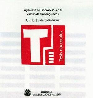 INGENIERÍA DE BIOPROCESOS EN EL CULTIVO DE DINOFLAGELADOS