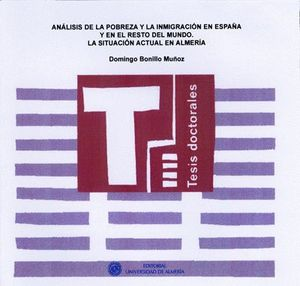 ANÁLISIS DE LA POBREZA Y LA INMIGRACIÓN EN ESPAÑA Y EL RESTO DEL MUNDO. LA SITUACIÓN ACTUAL EN ALMER