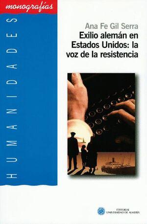 EXILIO ALEMÁN EN ESTADOS UNIDOS: LA VOZ  DE LA RESISTENCIA.