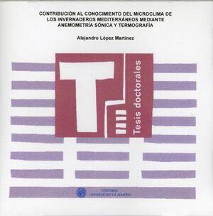 CONTRIBUCIÓN AL CONOCIMIENTO DEL MICROCLIMA DE LOS INVERNADEROS MEDITERRÁNEOS MEDIANTE ANEMOMETRÍA S