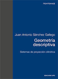 GEOMETRÍA DESCRIPTIVA. SISTEMAS DE PROYECCIÓN CILÍNDRICA (PT)