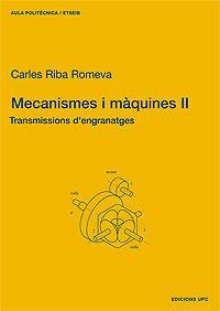 MECANISMES I MÀQUINES II. TRANSMISSIONS D'ENGRANATGES