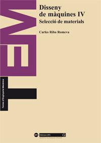 DISSENY DE MÀQUINES IV. SELECCIÓ DE MATERIALS