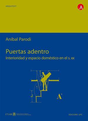 PUERTAS ADENTRO, INTERIORIDAD Y ESPACIO DOMÉSTICO EN EL SIGLO XX