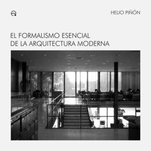 EL FORMALISMO ESENCIAL DE LA ARQUITECTURA MODERNA