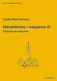 MECANISMES I MÀQUINES III. DINÀMICA DE MÀQUINES