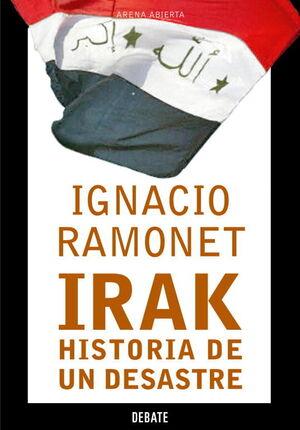 IRAK, HISTORIA DE UN DESASTRE
