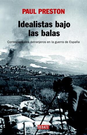 IDEALISTAS BAJO LAS BALAS