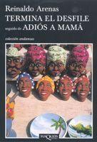 TERMINA EL DESFILE SEGUIDO DE ADIÓS A MAMÁ
