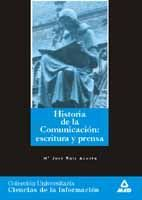HISTORIA GENERAL DE LA COMUNICACIÓN: ESCRITURA Y PRENSA. COLECCIÓN UNIVERSITARIA: CIENCIAS DE LA INFORMACIÓN.