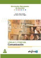 LENGUA Y LITERATURA: COMUNICACIÓN. EDUCACIÓN SECUNDARIA DE ADULTOS.