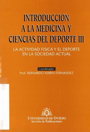 INTRODUCCIÓN A LA MEDICINA Y CIENCIAS DEL DEPORTE III. LA ACTIVIDAD FÍSICA Y EL DEPORTE EN LA SOCIED