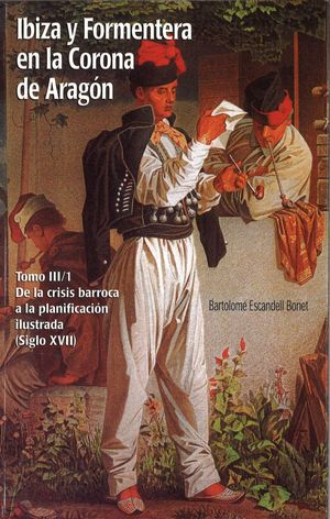 IBIZA Y FORMENTERA EN LA CORONA DE ARAGÓN III/1