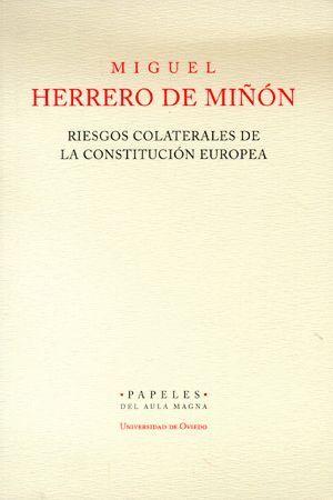 RIESGOS COLATERALES DE LA CONSTITUCIÓN EUROPEA