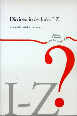 DICCIONARIO DE DUDAS I - Z