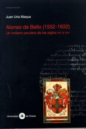ALONSO DE BELLO (1552-1632). UN INDIANO PERULERO DE LOS SIGLOS XVI Y XVII