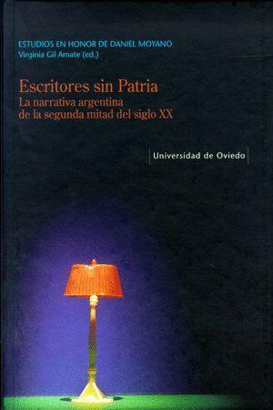 ESCRITORES SIN PATRIA. LA NARRATIVA ARGENTINA DE LA SEGUNDA MITAD DEL SIGLO XX