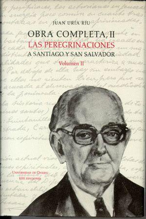 OBRA COMPLETA II. LAS PEREGRINACIONES A SANTIAGO Y SAN SALVADOR. VOLUMEN II