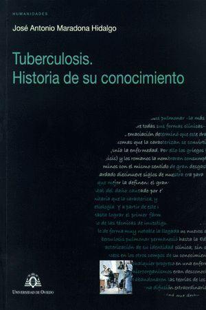 TUBERCULOSIS. HISTORIA DE SU CONOCIMIENTO